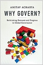 Why Govern? : Rethinking Demand and Progress in Global Governance (Hardcover)