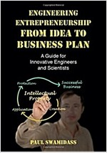 Engineering Entrepreneurship from Idea to Business Plan : A Guide for Innovative Engineers and Scientists (Paperback)