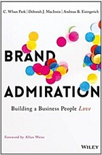 Brand Admiration: Building a Business People Love (Hardcover)
