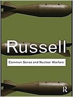 COMMON SENSE AND NUCLEAR WARFARE (Hardcover)