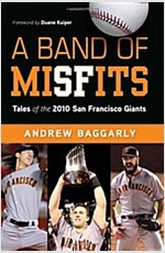 A Band of Misfits: Tales of the 2010 San Francisco Giants (Hardcover)