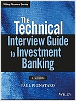 The Technical Interview Guide to Investment Banking, + Website (Paperback)