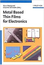 Metal Based Thin Films for Electronics (Hardcover)