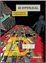 4D Hyperlocal: A Cultural Toolkit for the Open-Source City (Paperback)