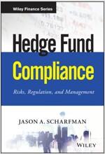Hedge Fund Compliance: Risks, Regulation, and Management (Hardcover)