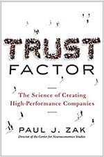 Trust Factor: The Science of Creating High-Performance Companies (Hardcover)