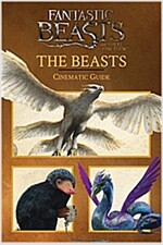The Beasts: Cinematic Guide (Fantastic Beasts and Where to Find Them) (Hardcover)