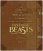 The Case of Beasts : Explore the Film Wizardry of Fantastic Beasts and Where to Find Them (Hardcover, UK  Edition)