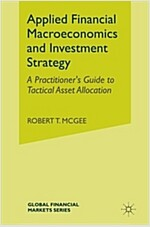 Applied Financial Macroeconomics and Investment Strategy : A Practitioner's Guide to Tactical Asset Allocation (Paperback, 2015 ed.)