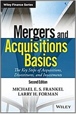 Mergers and Acquisitions Basics: The Key Steps of Acquisitions, Divestitures, and Investments (Hardcover, 2)