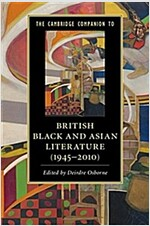The Cambridge Companion to British Black and Asian Literature (1945-2010) (Hardcover)