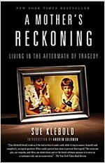A Mother's Reckoning: Living in the Aftermath of Tragedy (Paperback)