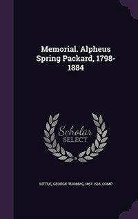 Memorial. Alpheus Spring Packard, 1798-1884