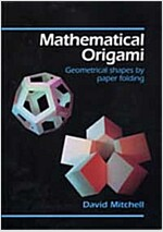 Mathematical Origami : Geometrical Shapes by Paper Folding (Paperback)