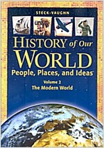 Steck-Vaughn History of Our World: Student Book Volume 2 the Modern World (Paperback)
