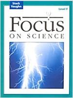 [중고] Steck-Vaughn Focus on Science: Student Edition Level F (Paperback, Teacher)