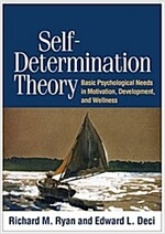 Self-Determination Theory: Basic Psychological Needs in Motivation, Development, and Wellness (Hardcover)