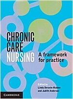 Chronic Care Nursing : A Framework for Practice (Paperback)