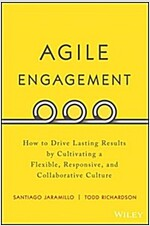 Agile Engagement: How to Drive Lasting Results by Cultivating a Flexible, Responsive, and Collaborative Culture (Hardcover)