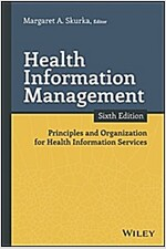 Health Information Management: Principles and Organization for Health Information Services (Paperback, 6)