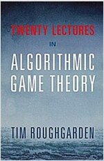 Twenty Lectures on Algorithmic Game Theory (Hardcover)