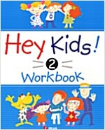 Hey Kids! Workbook 2