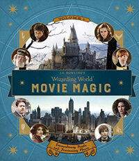 J.K. Rowling's Wizarding World: Movie Magic Volume One: Extraordinary People and Fascinating Places (Hardcover)