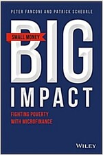 Small Money Big Impact: Fighting Poverty with Microfinance (Hardcover)
