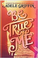 [중고] Be True to Me (Hardcover)