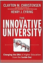The Innovative University: Changing the DNA of Higher Education from the Inside Out (Hardcover)