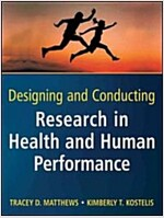 Designing and Conducting Research in Health and Human Performance (Paperback)