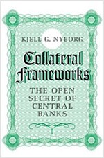 Collateral Frameworks : The Open Secret of Central Banks (Hardcover)