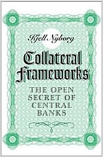 Collateral Frameworks : The Open Secret of Central Banks (Paperback)