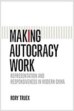 Making Autocracy Work : Representation and Responsiveness in Modern China (Paperback)