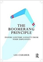 The Boomerang Principle: Inspire Lifetime Loyalty from Your Employees (Hardcover)