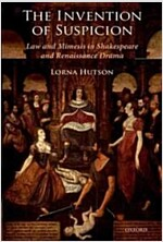 The Invention of Suspicion : Law and Mimesis in Shakespeare and Renaissance Drama (Paperback)