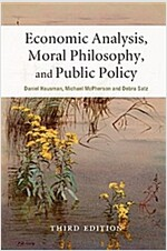 Economic Analysis, Moral Philosophy, and Public Policy (Hardcover, 3 Rev ed)