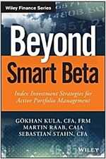 Beyond Smart Beta: Index Investment Strategies for Active Portfolio Management (Hardcover)