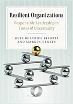 Resilient Organizations : Responsible Leadership in Times of Uncertainty (Paperback)