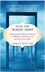 Into the Magic Shop: A Neurosurgeon's Quest to Discover the Mysteries of the Brain and the Secrets of the Heart (Paperback)