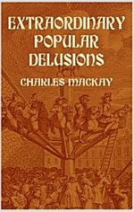 Extraordinary Popular Delusions (Paperback)