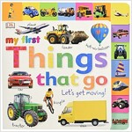 Tabbed Board Books: My First Things That Go: Let's Get Moving! (Board Books)