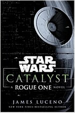 Star Wars: Catalyst : A Rogue One Novel (Paperback)