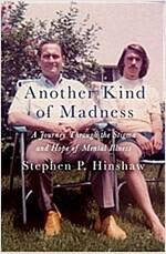 [중고] Another Kind of Madness: A Journey Through the Stigma and Hope of Mental Illness (Hardcover)
