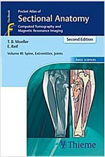 Pocket Atlas of Sectional Anatomy, Volume III: Spine, Extremities, Joints: Computed Tomography and Magnetic Resonance Imaging (Paperback, 2)
