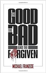 [중고] The Good, the Bad and the Forgiven (Paperback)