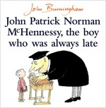 John Patrick Norman McHennessy : The Boy Who Was Always Late (Paperback)