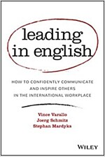 Leading in English: How to Confidently Communicate and Inspire Others in the International Workplace (Hardcover)