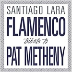 [수입] Santiago Lara - Flamenco Tribute To Pat Metheny