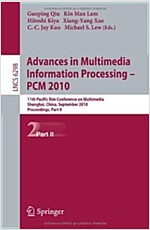 Advances in Multimedia Information Processing - PCM 2010: 11th Pacific Rim Conference on Multimedia, Shanghai, China, September 21-24, 2010 Proceeding (Paperback)